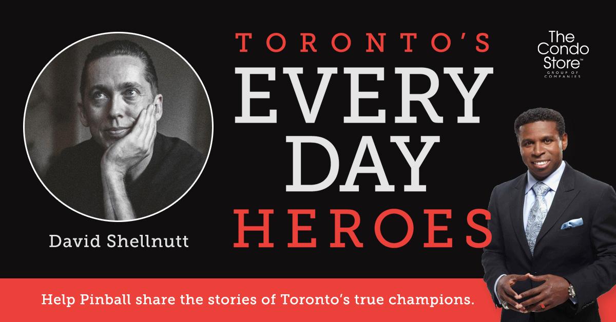 Toronto's Everyday Heroes - David Shellnutt